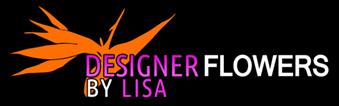 Designer Flowers by Lisa